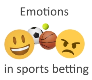 Dealing with emotions while betting on sports